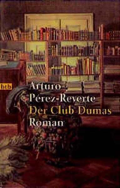 Der Club Dumas: Perez-Reverte, Arturo: