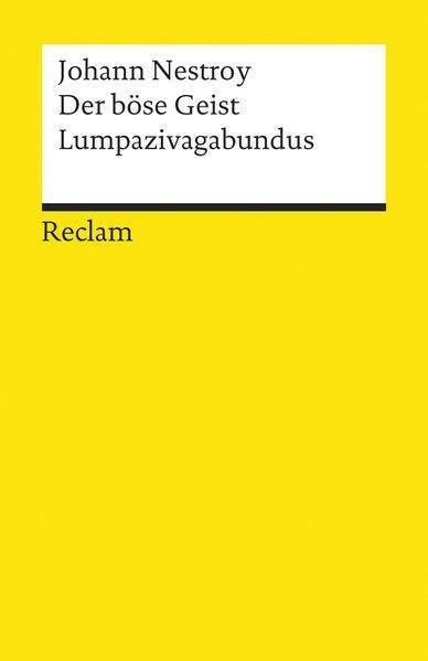 Der böse Geist Lumpazivagabundus: Oder Das liederliche: Nestroy, Johann: