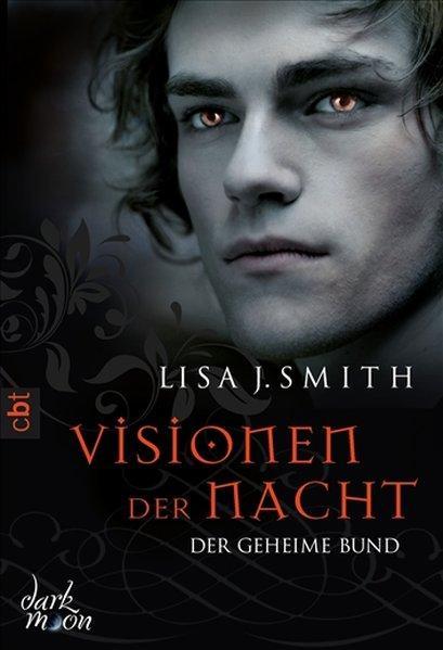 Visionen der Nacht - Der geheime Bund - J. Smith, Lisa