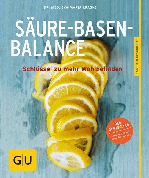 Säure-Basen-Balance: Der Schlüssel zu mehr Wohlbefinden: Kraske, Eva-Maria: