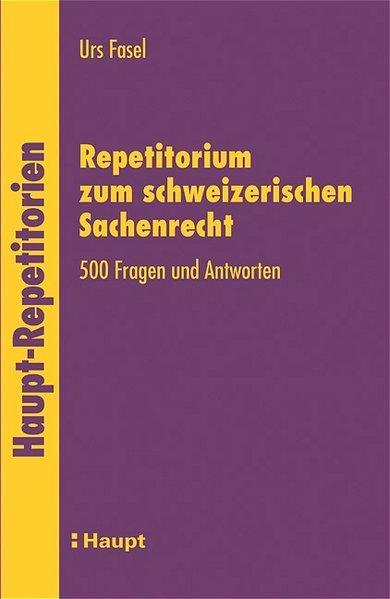 Repetitorium zum schweizerischen Sachenrecht: Fasel, Urs: