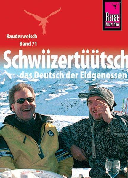 Kauderwelsch, Schwiizertüütsch, das Deutsch der Eidgenossen - Imhof, Isabelle