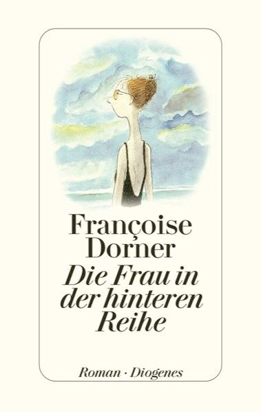 Die Frau in der hinteren Reihe - Dorner, Françoise