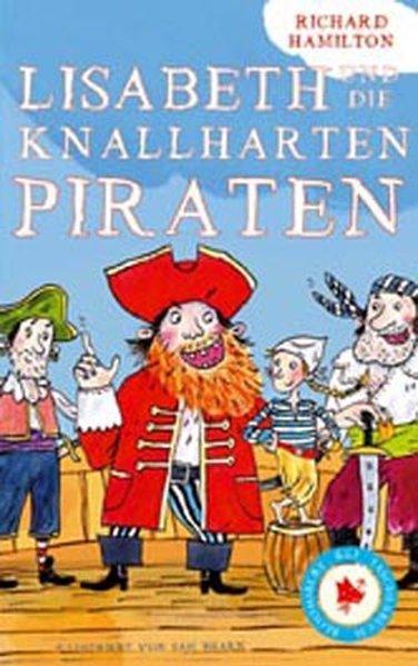 Lisabeth und die knallharten Piraten: Hamilton, Richard: