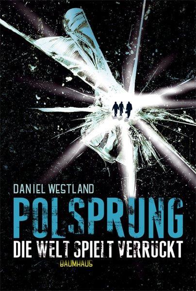 Polsprung: Die Welt spielt verrückt - Westland, Daniel