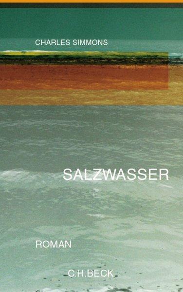 Salzwasser: Roman: Simmons, Charles: