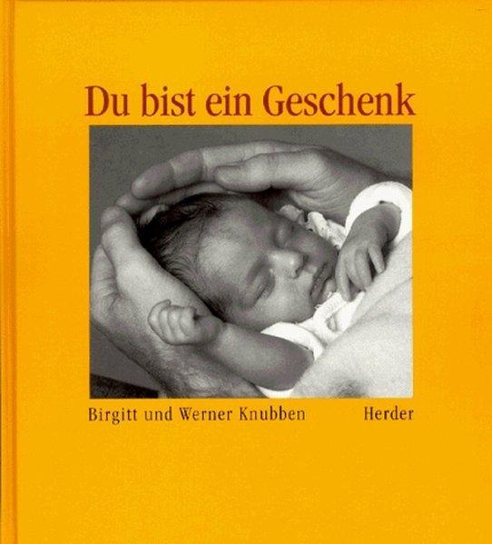 Du bist ein Geschenk: Birgitt, Knubben, und