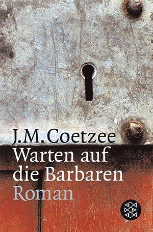 Warten auf die Barbaren: Roman: Coetzee, J.M.: