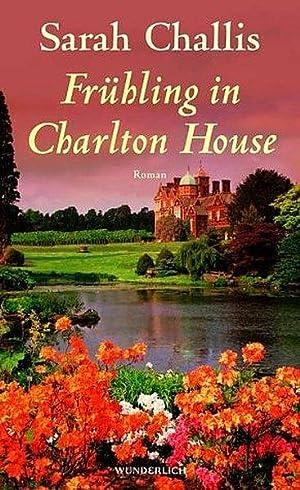 Frühling in Charlton House: Challis, Sarah: