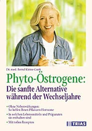 Phyto-Östrogene, Die sanfte Alternative während der Wechseljahre: Kleine-Gunk, Bernd, Bernd