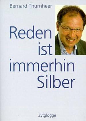 Reden ist immerhin Silber: Stories und Zitate: Thurnheer, Bernard: