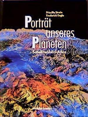 Porträt unseres Planeten: Satellitenbild-Atlas: Strain, Priscilla und