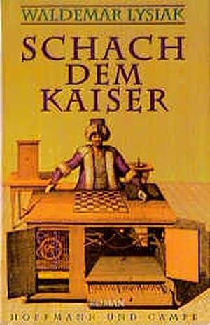 Schach dem Kaiser: Lysiak, Waldemar:
