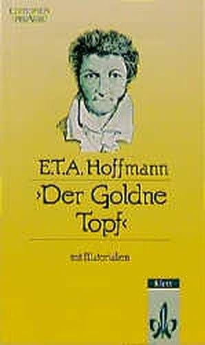 Der Goldne Topf: Ein Märchen aus der: T A Hoffmann,