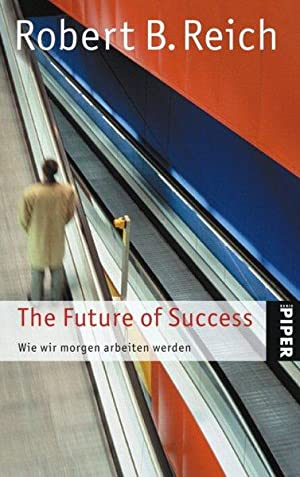 The Future of Success: Wie wir morgen arbeiten werden