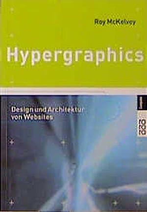 Hypergraphics. Design und Architektur von Websites: McKelvey, Roy: