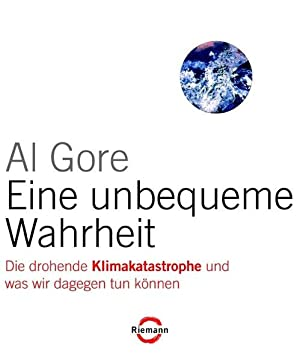 Eine unbequeme Wahrheit: Die drohende Klimakatastrophe und: Gore, Al, Richard