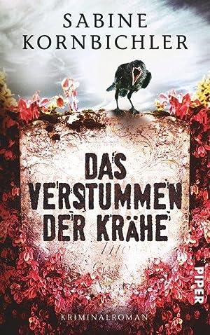 Das Verstummen der Krähe (Kristina-Mahlo, Band 1): Kornbichler, Sabine: