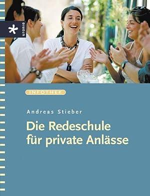 Die Redeschule für private Anlässe: Stieber, Andreas: