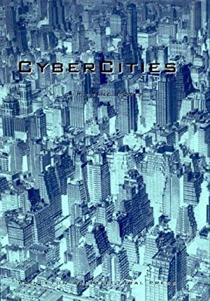 CyberCities: Visual Perception in the Age of Electronic Communication