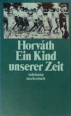 Ein Kind unserer Zeit: von Horváth, Ödön: