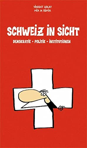 Schweiz in Sicht: Demokratie, Politik, Institutionen