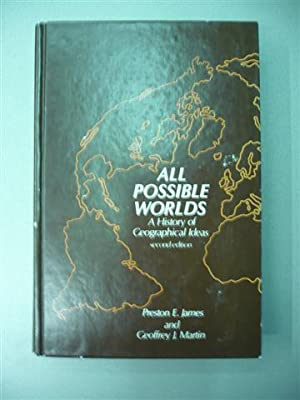 All Possible Worlds : A History of Geographical Ideas - Second Edition