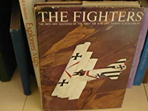 The Fighters. The Man and Machines of the First Air War