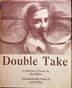 DOUBLE TAKE: A COLLECTION OF POEMS BY: Max Ellison, Lynn