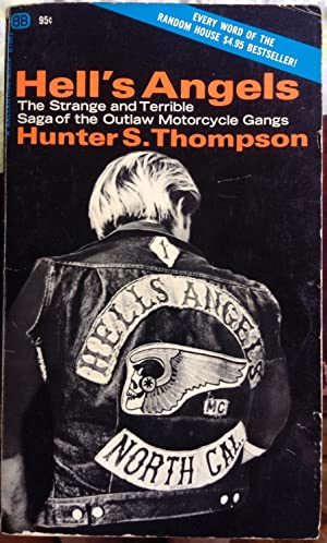 Hell's Angels: The Strange and Terrible Saga: Hunter S. Thompson