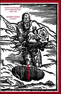 Vannoccio Biringuccio «De la pirotechnia». Libro VII.
