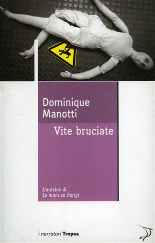 Vite bruciate. - Manotti,Dominique.