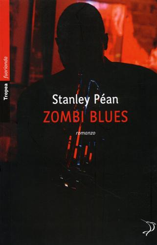 Zombi Blues. - Péan,Stanley.
