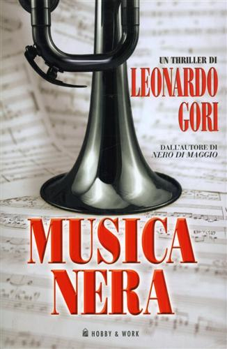 Musica nera. - Gori,Leonardo (un triller di).
