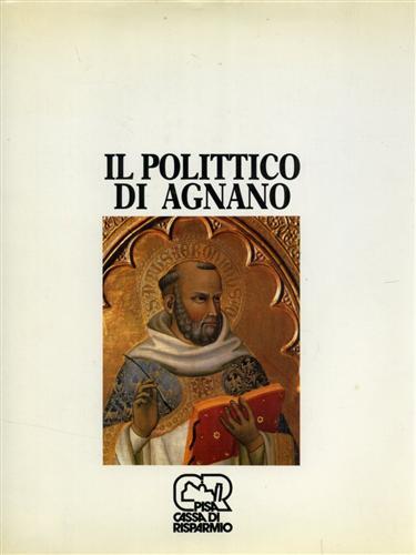 Il Polittico di Agnano. Cecco di Pietro: Ciardi,Roberto Paolo. Caleca,