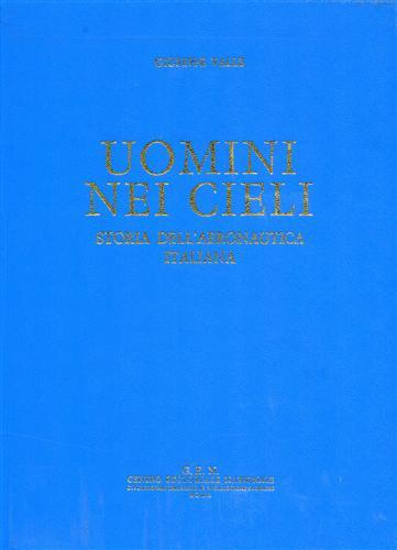 9786001381522 - Valle,Giuseppe.: Uomini nei cieli. Storia dell'Aeronautica Italiana. - کتاب