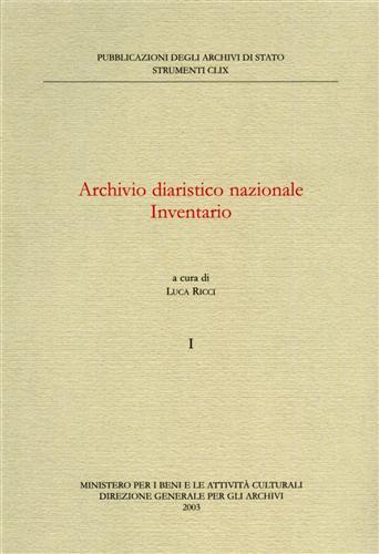 Archivio Diaristico Nazionale. Inventario. - Ricci,Luca. (a cura di).