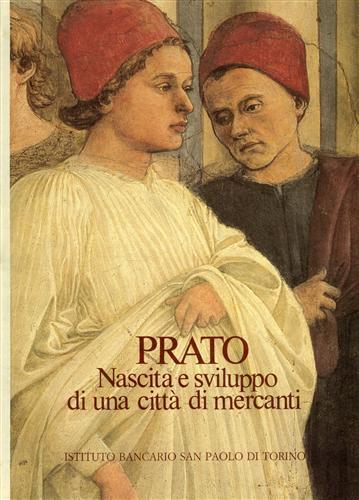 Prato. Nascita e sviluppo di una città: Vestri,Pietro. Bardazzi,Silvestro.