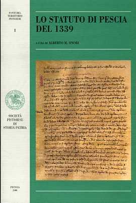 Lo Statuto di Pescia del 1339. Ediz.con trad.a fronte di 264 rubriche suddivise in cinque capitoli; indice generale delle rubriche e indice dei nomi e delle cose notevoli.