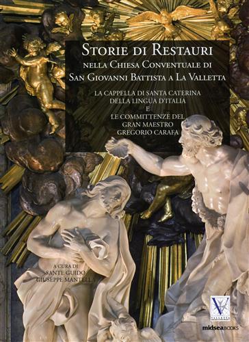 9789993272021 - Guido,Sante. Mantella,Giuseppe.: Storie Di Restauri Nella Chiesa Conventuale Di San Giovanni Battista a la Valletta. - Ktieb