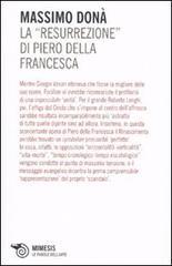 La «Resurrezione» di Piero della Francesca. - Donà,Massimo.