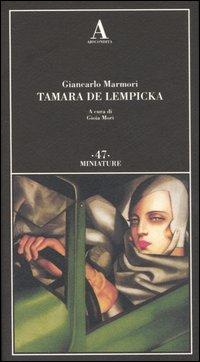 Tamara de Lempicka.: Marmori,Giancarlo.