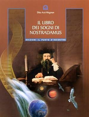 Il libro dei sogni di Nostradamus.: Arzt Wegman,Dita.