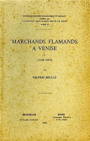 Marchands flamands a Venise. I:(1568-1605).: Brulez,Wilfrid.