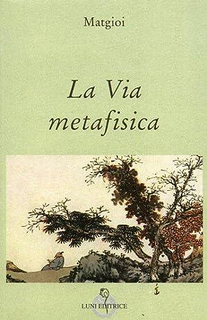 La Via metafisica.: Matgioi.