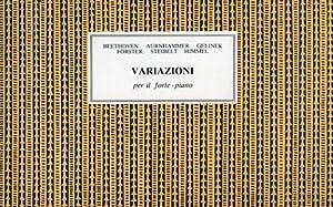 Variazioni per il forte-piano.: Beethoven, Aurnhammer, Gelinek, Forster, Steibelt, Himmel.