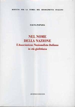 Nel nome della nazione. L'Associazione Nazionalista Italiana in età giolittiana.: ...