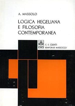 Logica hegeliana e filosofia contemporanea. Saggi.: Massolo,Arturo.