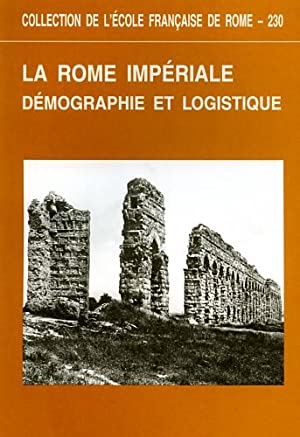 La Rome impériale. Démographie et logistique. Actes de la table ronde de Rome (25 ...
