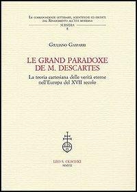 Le grand paradoxe de M. Descartes. La teoria cartesiana delle verità eterne nell'Europa del ...